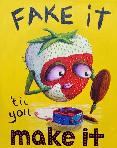 Fake It 'til You Make It, Acrylic paints on canvas,